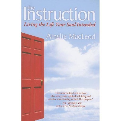 The Instruction - by  Ainslie MacLeod (Paperback)