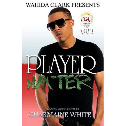 Player Hater - by  Charmaine White (Paperback) - image 1 of 1