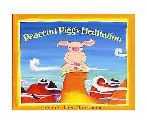 Peaceful Piggy Meditation (Paperback) (Kerry Lee Maclean) - image 1 of 1