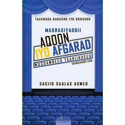 Masraxiyaddii Aqoon iyo Afgarad - (Taxanaha Garasho Iyo Gudasho) by  Saciid Saalax Axmed (Paperback)