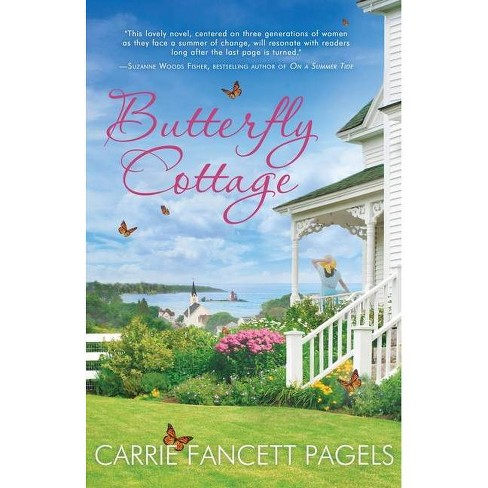 Butterfly Cottage - by  Carrie Fancett Pagels (Paperback) - image 1 of 1