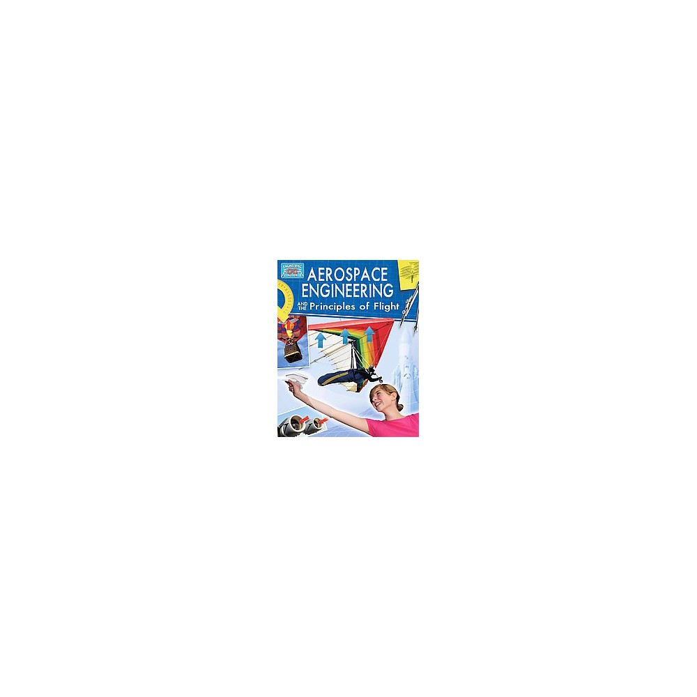 Aerospace Engineering and the Principles of Flight (Paperback) (Anne Rooney)