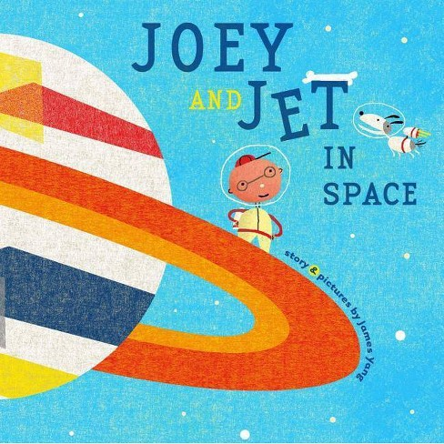 Joey and Jet in Space - (Richard Jackson Books (Atheneum Hardcover)) by  James Yang (Hardcover) - image 1 of 1
