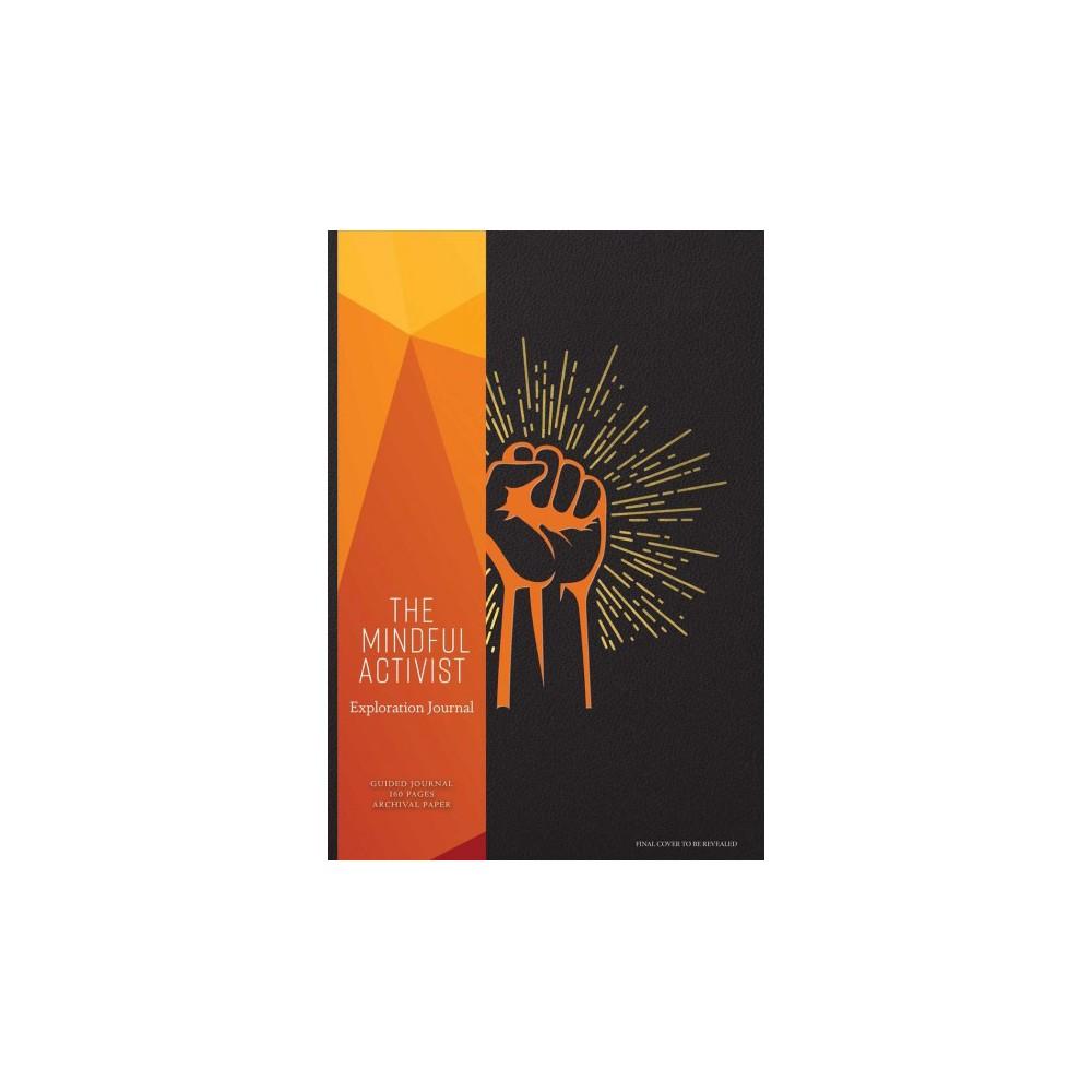 Mindful Activist : Exploration Journal - (Paperback)