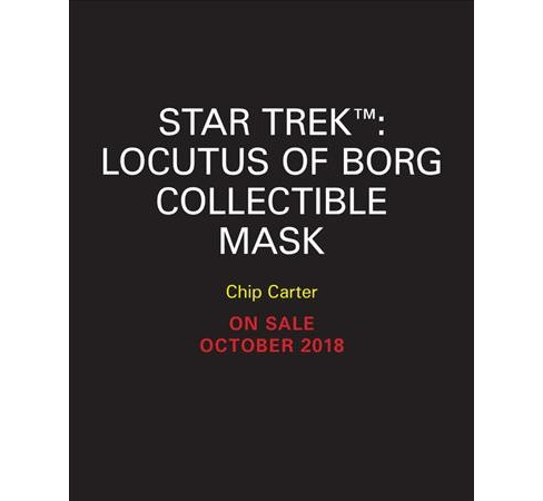 Star Trek - Locutus of Borg Collectible Mask : With Light and Sound! -  by Chip Carter (Hardcover) - image 1 of 1