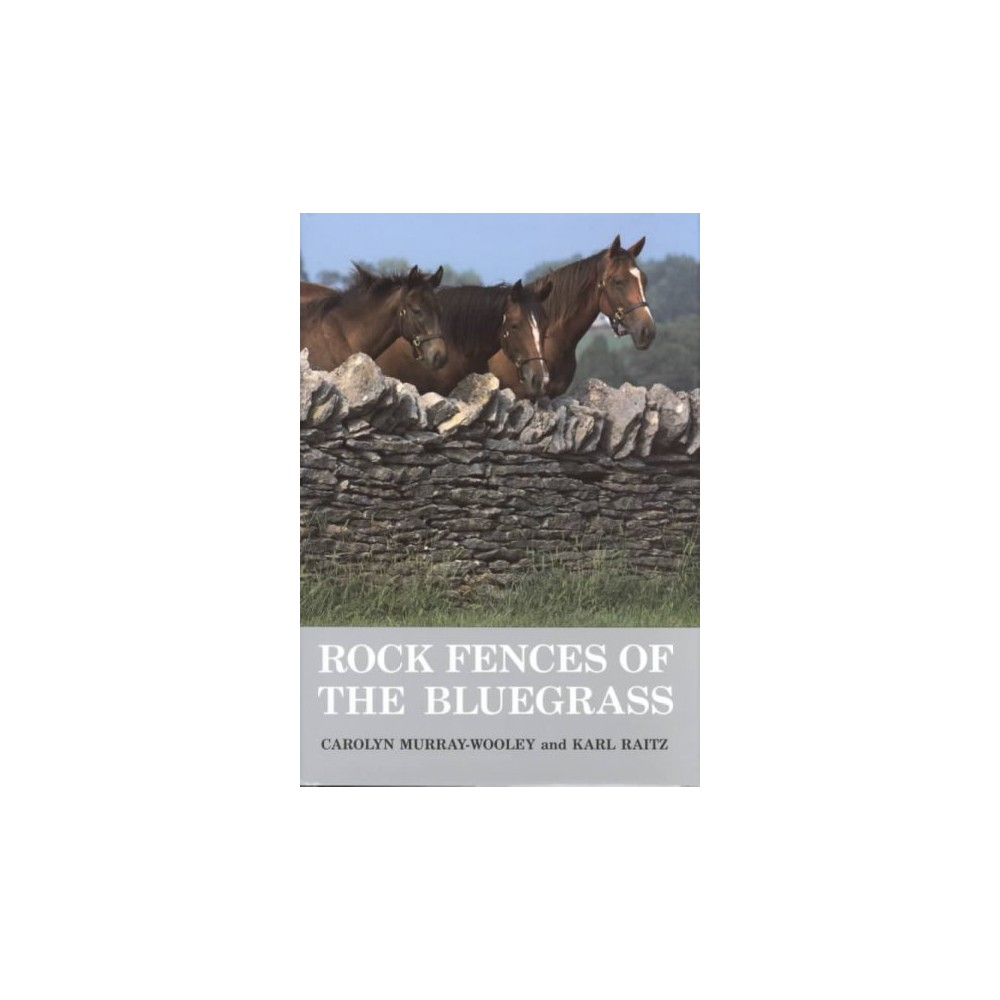 Rock Fences of the Bluegrass ( Perspective on Kentucky's Past) (Hardcover)
