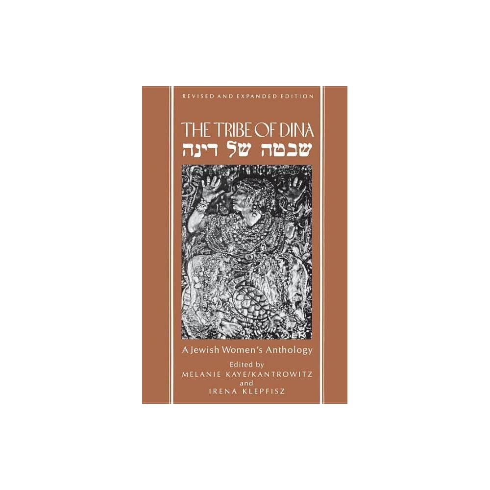 The Tribe Of Dina By Melanie Kaye Kantrowitz Melanie Kaye Kantrowitz Irena Klepfisz Paperback