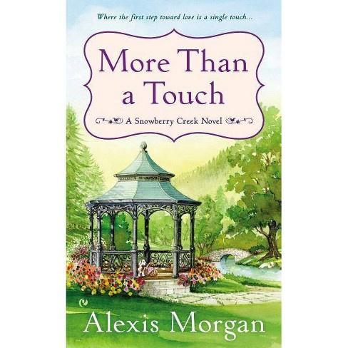 More Than a Touch - (Snowberry Creek Novel) by  Alexis Morgan (Paperback) - image 1 of 1