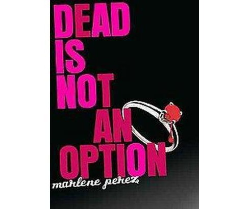 Dead Is Not an Option (Original) (Paperback) (Marlene Perez) - image 1 of 1