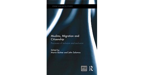 Muslims, Migration and Citizenship : Processes of inclusion and exclusion (Hardcover) - image 1 of 1