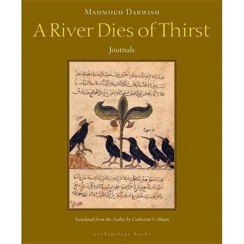 A River Dies of Thirst - by  Mahmoud Darwish (Paperback) - image 1 of 1