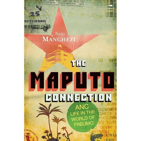 The Maputo Connection - by  Nadja Manghezi (Paperback) - image 1 of 1