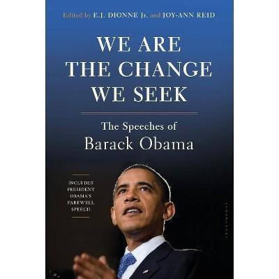 We Are the Change We Seek - by  E J Dionne Jr & Joy-Ann Reid (Hardcover)