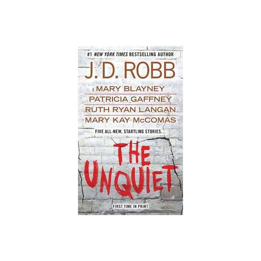 The Unquiet By J D Robb Mary Blayney Patricia Gaffney Ruth Ryan Langan Mary Kay Mccomas Paperback