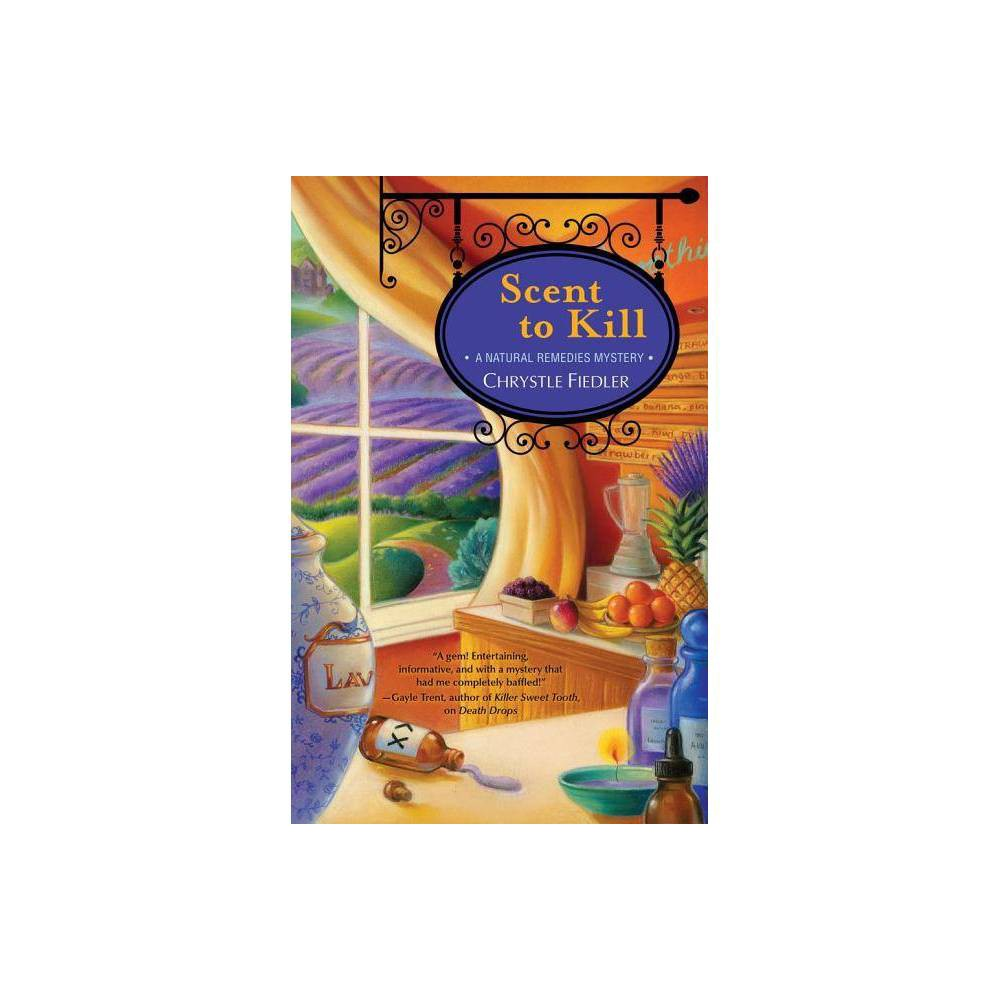 Scent To Kill Volume 2 Natural Remedies Mystery By Chrystle Fiedler Paperback