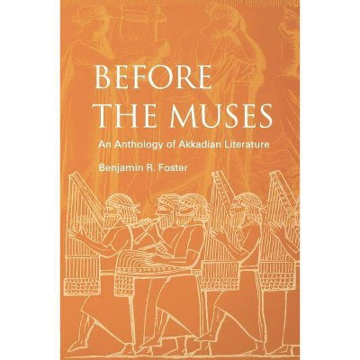 Before the Muses - 3rd Edition by  Benjamin R Foster (Paperback)