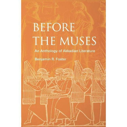 Before the Muses - 3rd Edition by  Benjamin R Foster (Paperback) - image 1 of 1