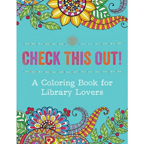 Check This Out! : A Coloring Book for Library Lovers - (Paperback ...