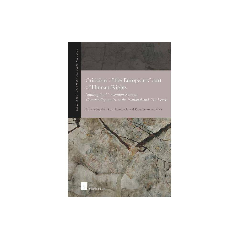 Criticism of the European Court of Human Rights - (Law and Cosmopolitan Values) (Hardcover)