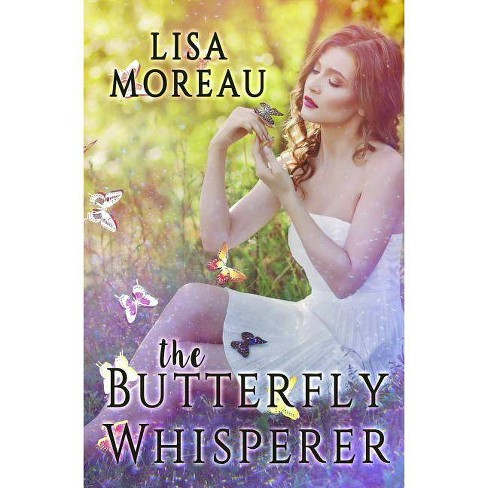 The Butterfly Whisperer - by  Lisa Moreau (Paperback) - image 1 of 1