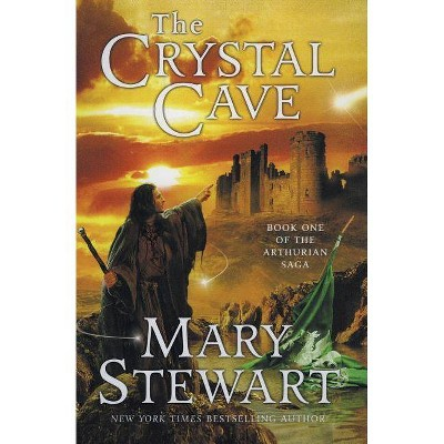 The Crystal Cave - (Arthurian Saga) by  Mary Stewart (Paperback)