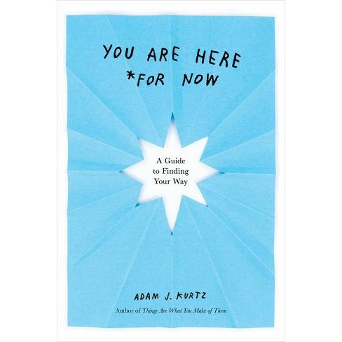 You Are Here (for Now) - by  Adam J Kurtz (Paperback) - image 1 of 1