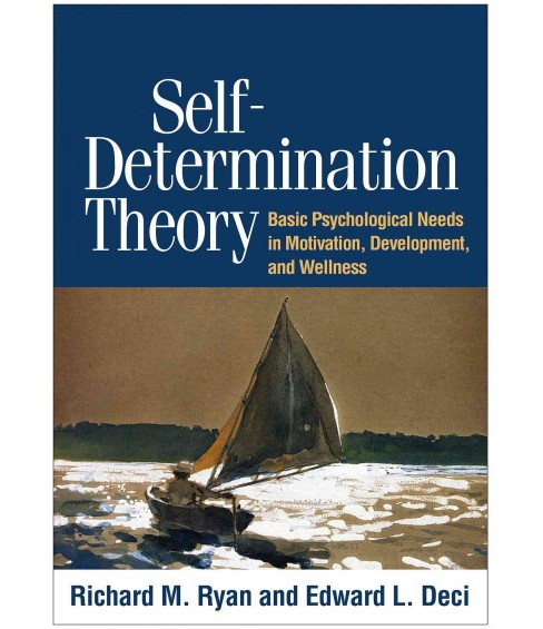Self-Determination Theory : Basic Psychological Needs in Motivation, Development, and Wellness - image 1 of 1