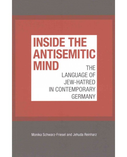 Inside the Antisemitic Mind : The Language of Jew-hatred in Contemporary Germany (Paperback) (Monika - image 1 of 1