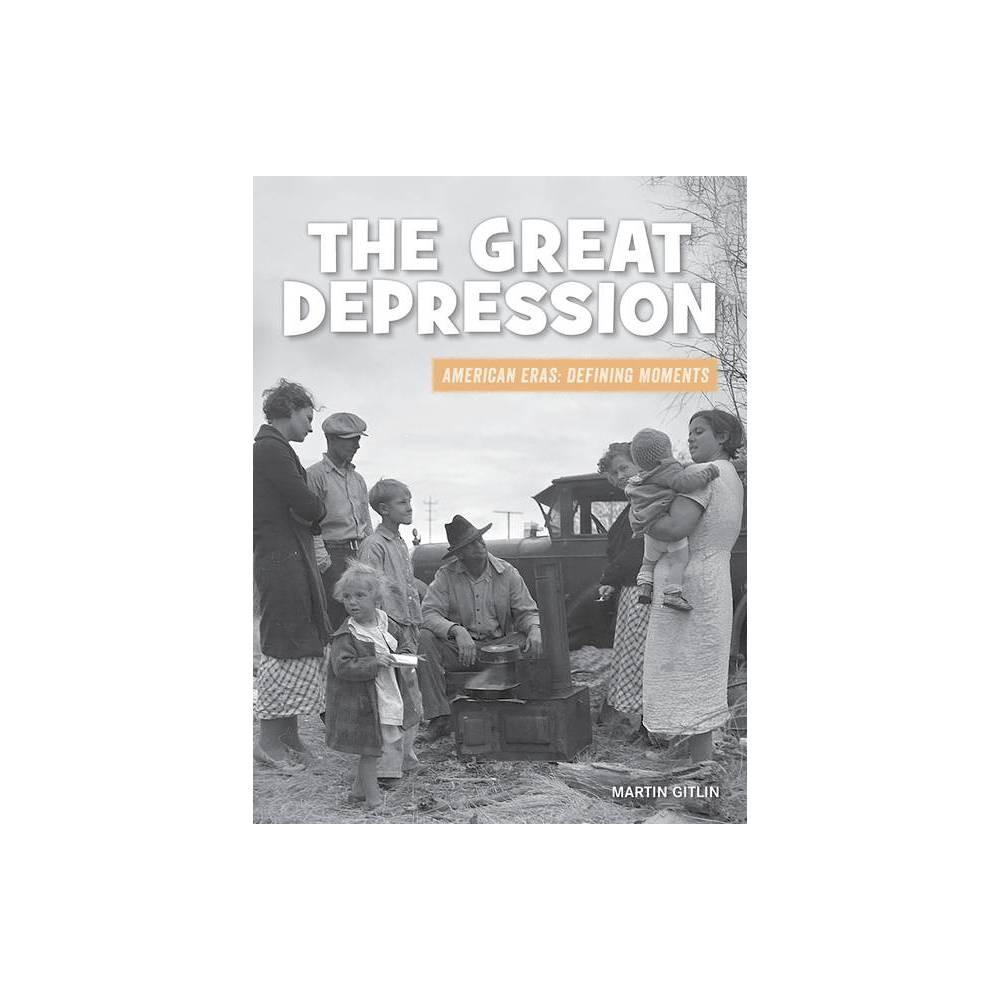 The Great Depression 21st Century Skills Library American Eras Defining Moments By Martin Gitlin Paperback