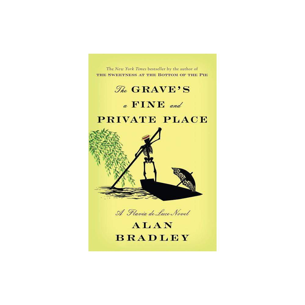 The Grave S A Fine And Private Place Flavia De Luce By Alan Bradley Paperback