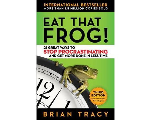 Eat That Frog! : 21 Great Ways to Stop Procrastinating and Get More Done in Less Time (Hardcover) (Brian - image 1 of 1