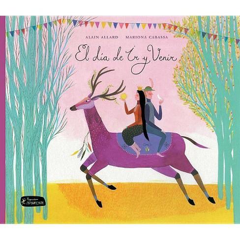 El Día de IR y Venir - (Pequeno Fragmenta) by  Mariona Cabassa (Paperback) - image 1 of 1
