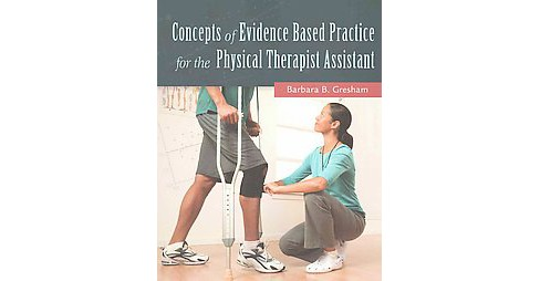 Concepts of Evidence Based Practice for the Physical Therapist Assistant (New) (Paperback) (Ph.D. - image 1 of 1