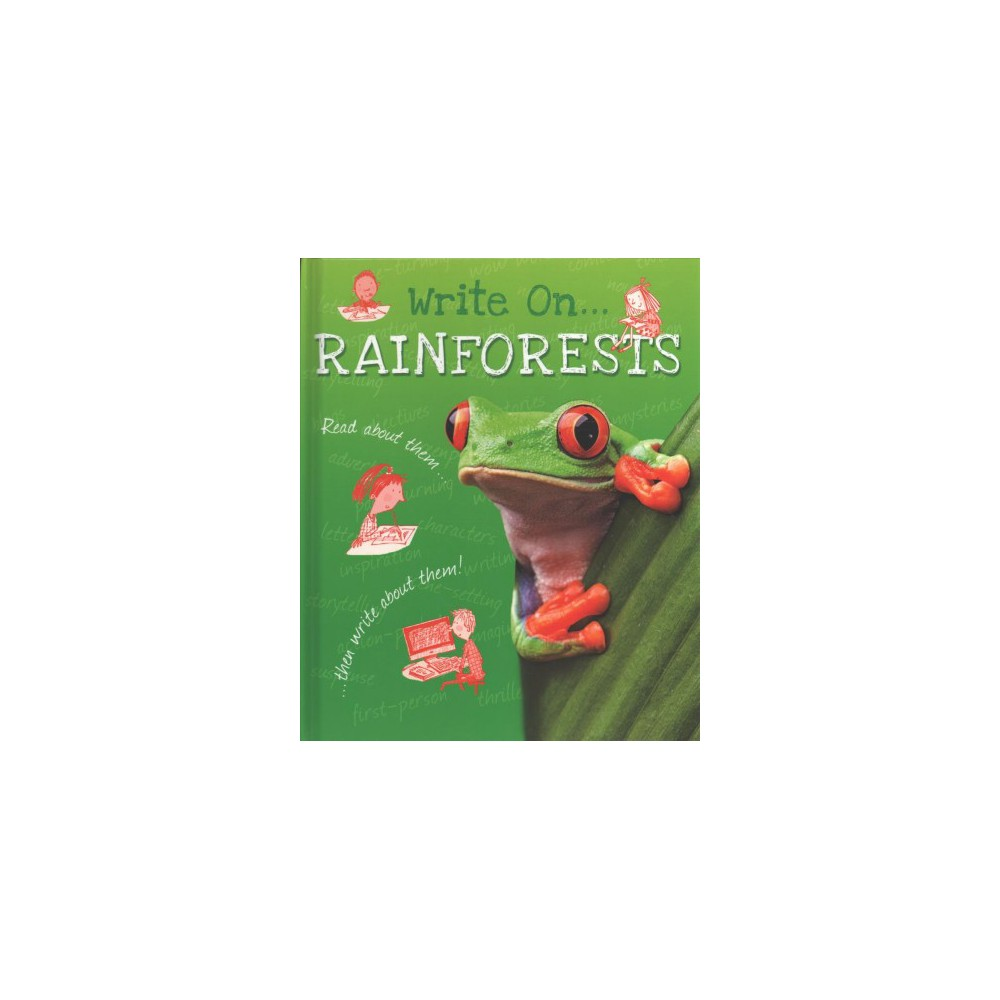 Rainforests - (Write On...) by Clare Hibbert (Hardcover)