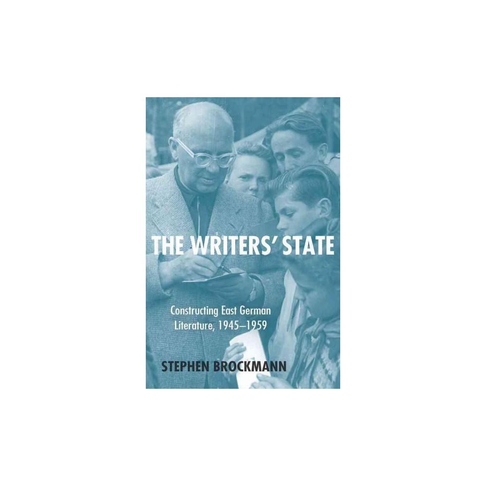 Writers' State : Constructing East German Literature, 1945-1959 (Hardcover) (Stephen Brockmann)