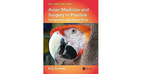 Avian Medicine and Surgery in Practice : Companion and Aviary Birds (Hardcover) (Bob Doneley) - image 1 of 1