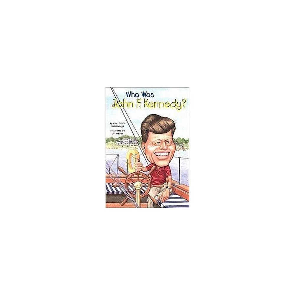 Who Was John F. Kennedy? (Paperback) (Yona Zeldis McDonough)