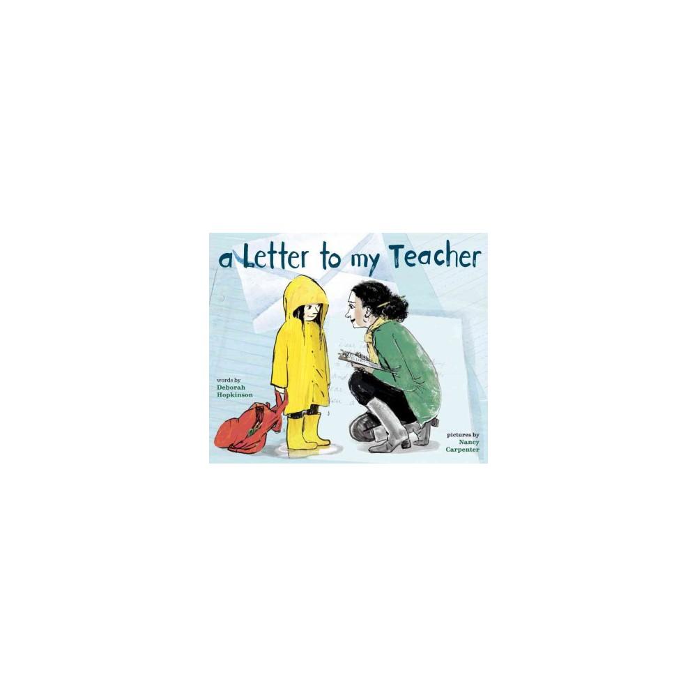 Letter to My Teacher - by Deborah Hopkinson (Hardcover)