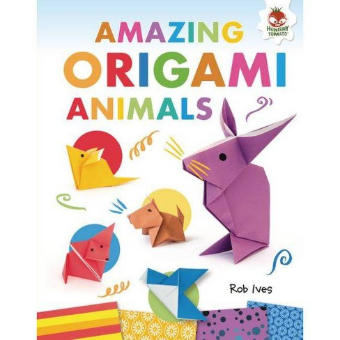 Amazing Origami Animals - by  Rob Ives (Hardcover) - image 1 of 1