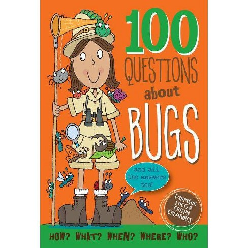 100 Questions about Bugs - (Hardcover) - image 1 of 1