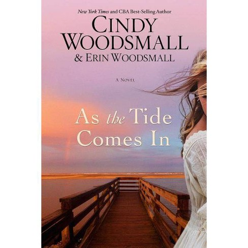 As the Tide Comes in - by  Cindy Woodsmall & Erin Woodsmall (Paperback) - image 1 of 1