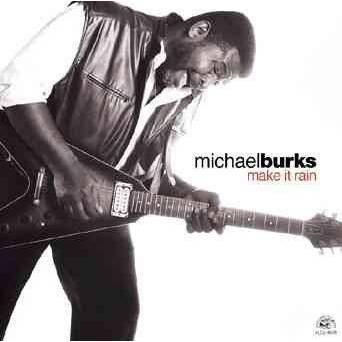 Michael Burks - Make It Rain (CD)