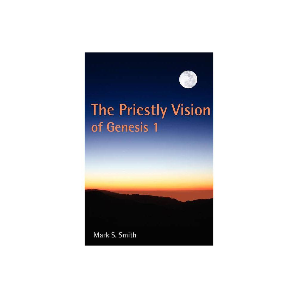 The Priestly Vision Of Genesis I By Mark S Smith Paperback