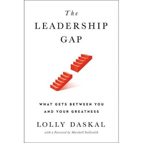 The Leadership Gap - by  Lolly Daskal (Hardcover) - image 1 of 1
