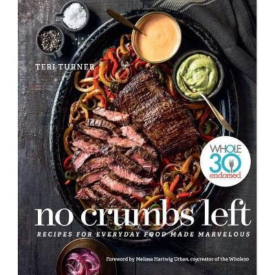 No Crumbs Left - by Teri Turner (Hardcover)