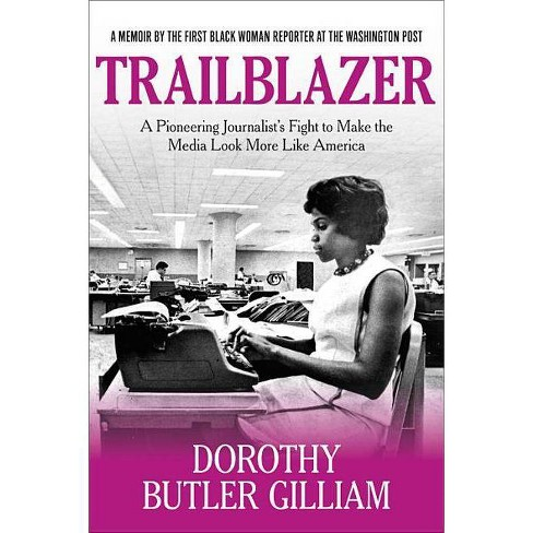 Trailblazer - by  Dorothy Butler Gilliam (Paperback) - image 1 of 1