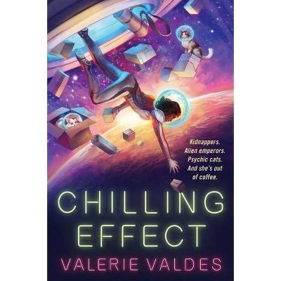 Chilling Effect - by  Valerie Valdes (Paperback)