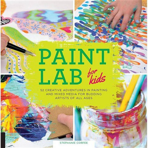 Paint Lab for Kids - by  Stephanie Corfee (Paperback) - image 1 of 1