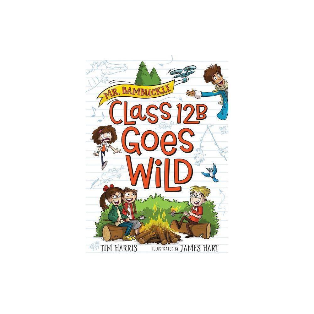 Mr Bambuckle Class 12b Goes Wild By Tim Harris Paperback