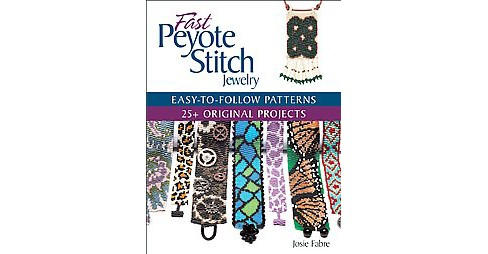 Fast Peyote Stitch Jewelry (Paperback) (Josie Fabre) - image 1 of 1